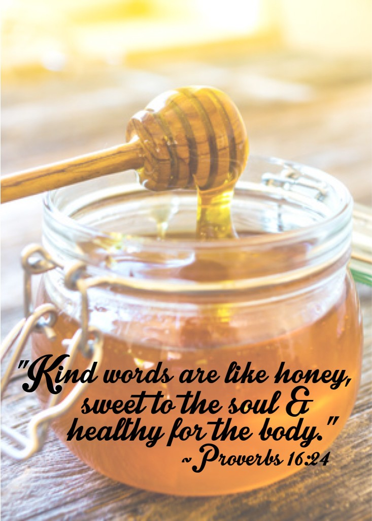 Kind words are like honey.
